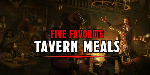 D&D: Five Tavern Meals That Aren t Just Generic Fantasy Stew Bell of Lost Souls