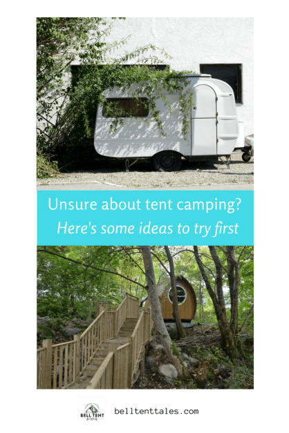 Not sure if tent camping is for you?