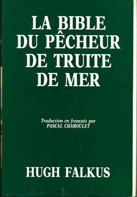 La bible du pêcheur de truite de mer