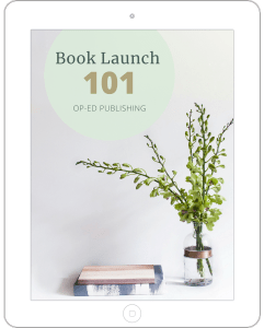 BOOK LAUNCH 101: OP-ED PUBLISHING