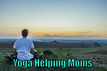 Yoga Helping Moms
