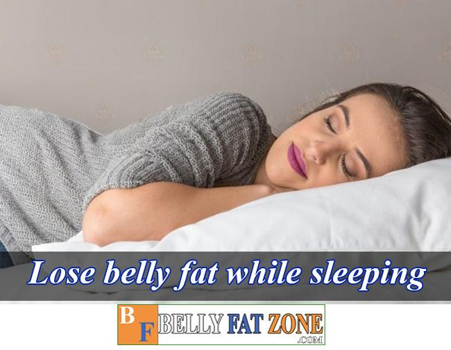 Ways to Lose Belly Fat While Sleeping