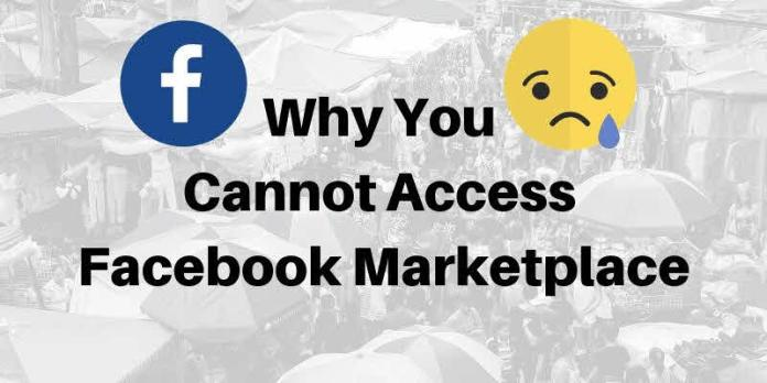 The Reasons Why Facebook Marketplace is not Available on Your Account