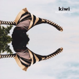 kiwi(キウイ)『Before you're gone』