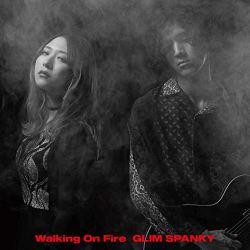 GLIM SPANKY『Walking On Fire』