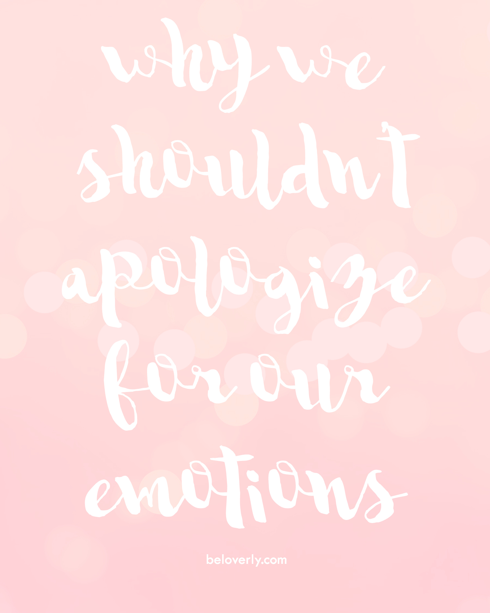 whyweshouldn'tapologizeforemotions