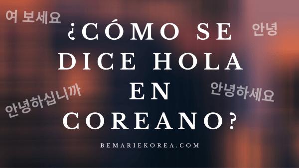 Como Se Dice Hola En Coreano