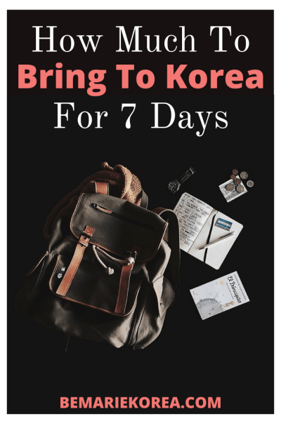How Much Money To Bring To Korea For 7 Days