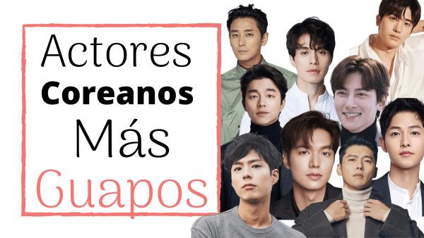 Actores Coreanos Guapos