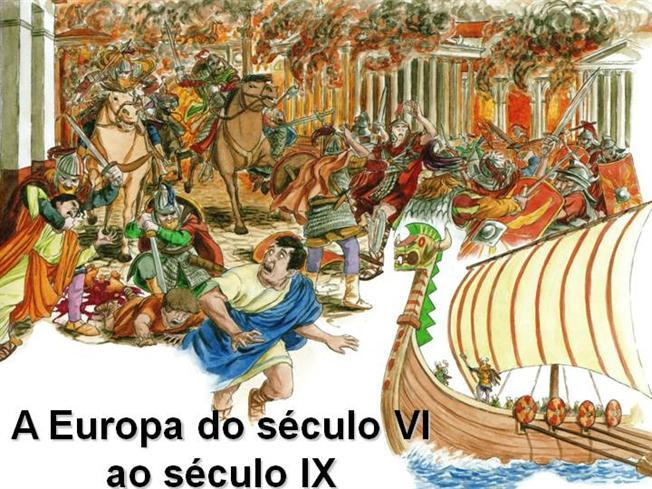 A Europa do Século VI ao IX