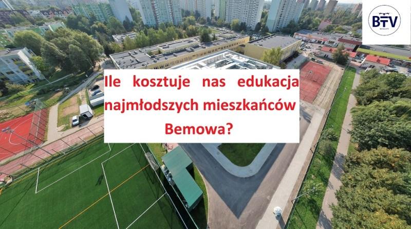 Ile kosztuje nas edukacja najmłodszych mieszkańców Bemowa?