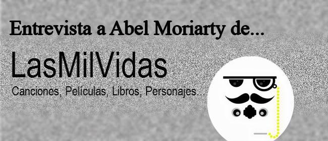 Entrevista a Abel Moriarty de LasMilVidas