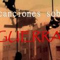 7 canciones sobre guerra