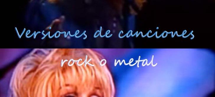 versiones de canciones rock o metal