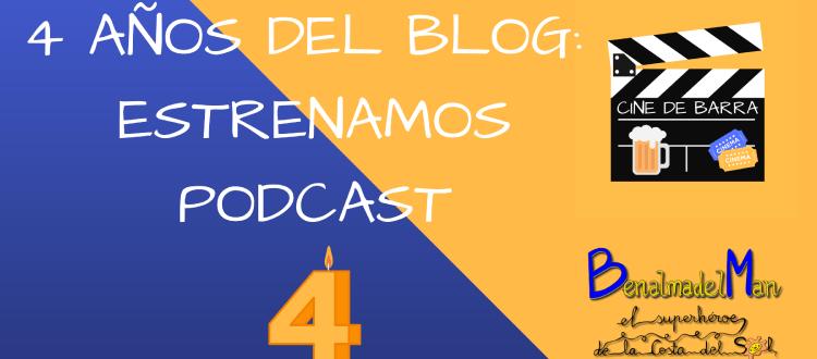 4 años de Benalmadelman: Estrenamos podcast