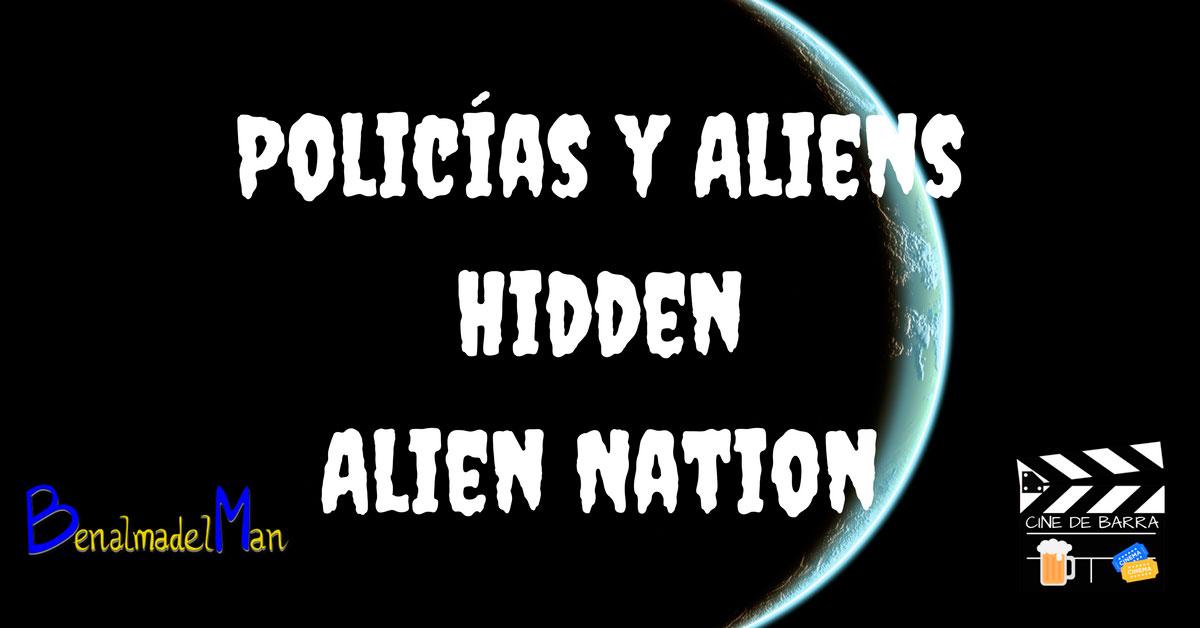 Cine de barra - Policías y Aliens: Hidden y Alien Nation