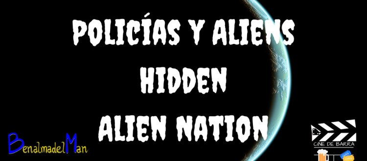 Cine de barra - Policías y Aliens: Hidden y Alien Nation