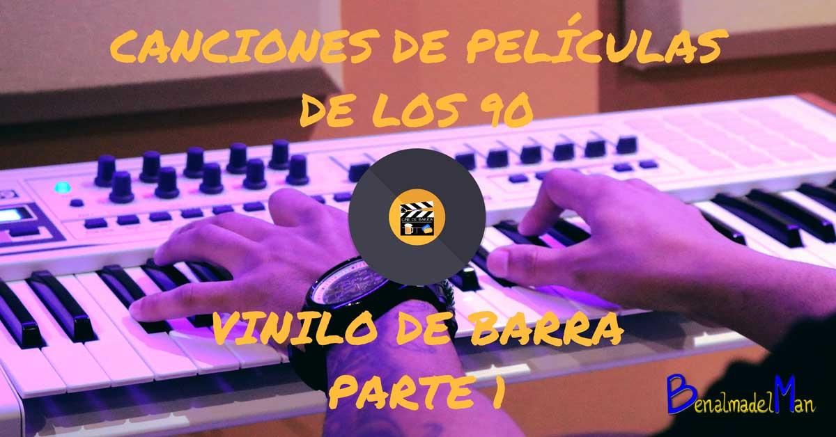 Vinilo de barra - Canciones de películas de los 90 - blog