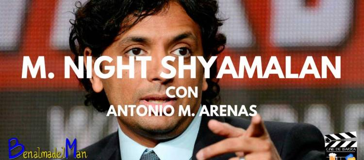 Cine de barra - M. Night Shyamalan - blog