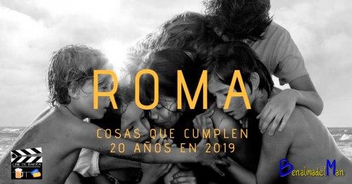 Roma de Cuarón y Cosas que cumplen 20 años en 2019 - blog