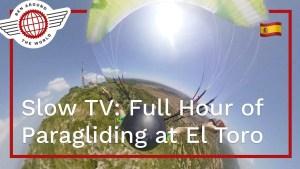 Slow TV: Full Hour of Paragliding at El Toro