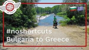 #noshortcuts Bulgaria to Greece