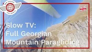 Slow TV: Full 20mins Georgian Mountain Paragliding