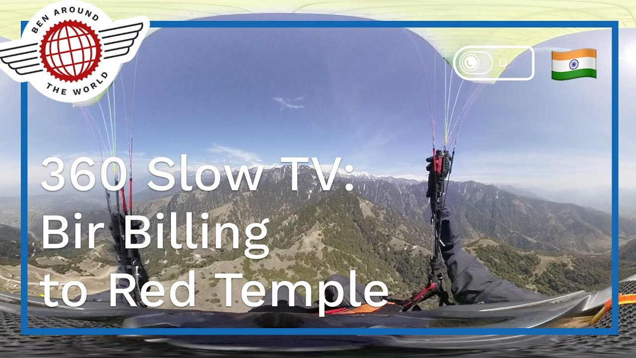 SlowTV in 360 Video: Bir Billing to Red Temple – Full Beginner Paragliding XC Flight