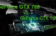 Nvidia GTX 780 vs GTX Titan – Metro LL Benchmark