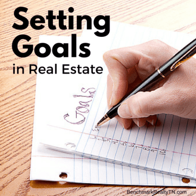 Setting Goals in Real Estate- Benchmark Realty TN