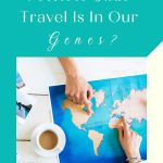 what-is-wanderlust-travel-blogger-5-t6