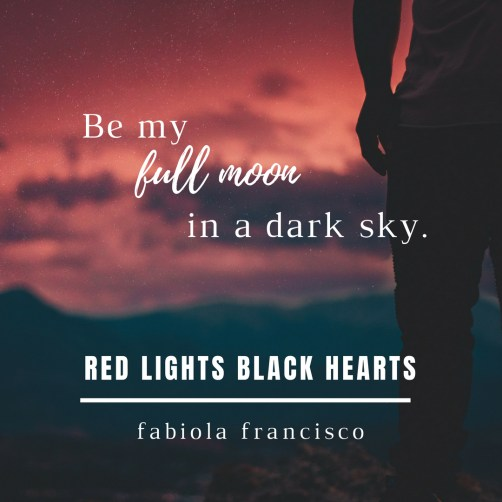 Be my full moon in a dark sky.-2