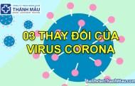 3 thay đổi của virus corona chủng mới
