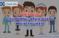 Tuyển dụng: Điều dưỡng, KTV xét nghiệm, KTV X-Quang