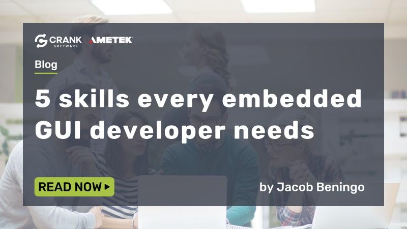 5 Skills Every Embedded GUI Developer Needs