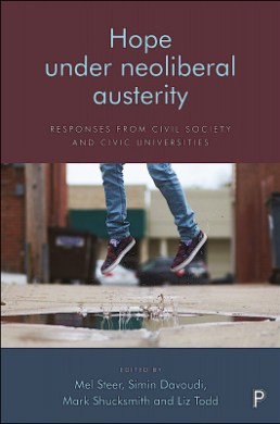 Hope against neoliberal austerity, with a chapter on culture, civics and youth by Ben Dickenson with Prof. Vee Pollock