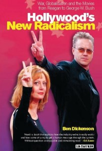 Hollywood's New Radicalism by Ben Dickenson
