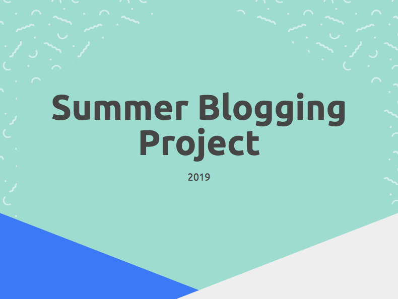 Summer Blogging Project