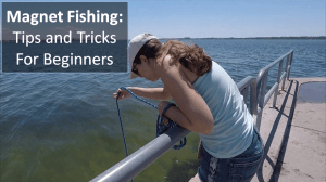 Magnet Fishing Tips and Tricks For Beginners