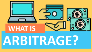 What is Arbitrage? All You Need To Know Before Getting Started