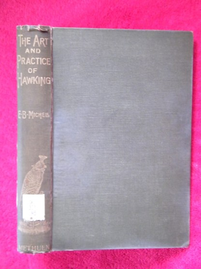 book with green cover - The Art and Practice of Hawking by E.B. Michell