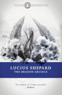 The Dragon Griaule by Lucius Shepard