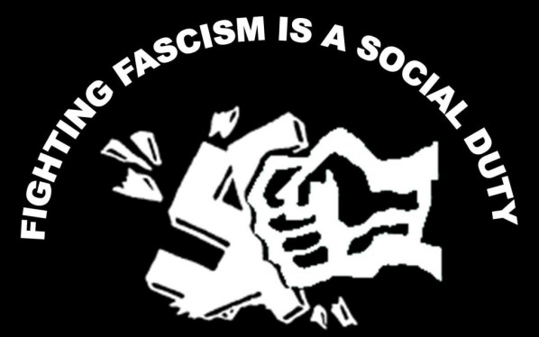 Fighting fascism is a social duty. Do not neglect your social duty.