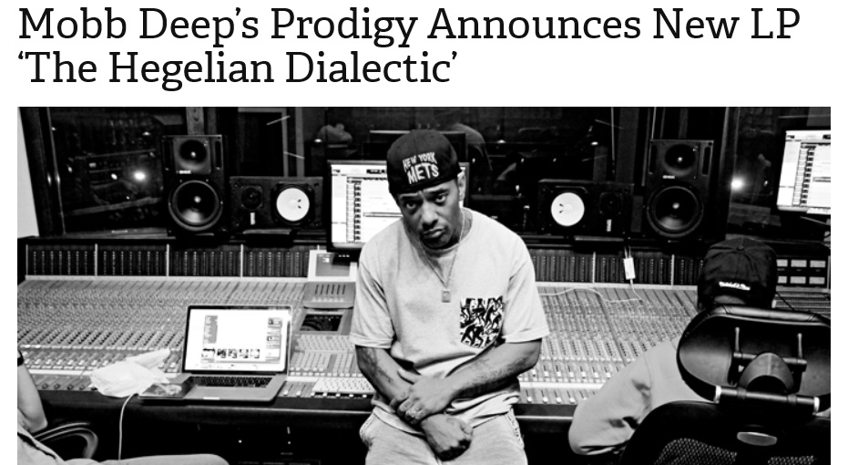 Rapper Prodigy Releasing Album Titled 'The Hegelian Dialectic'