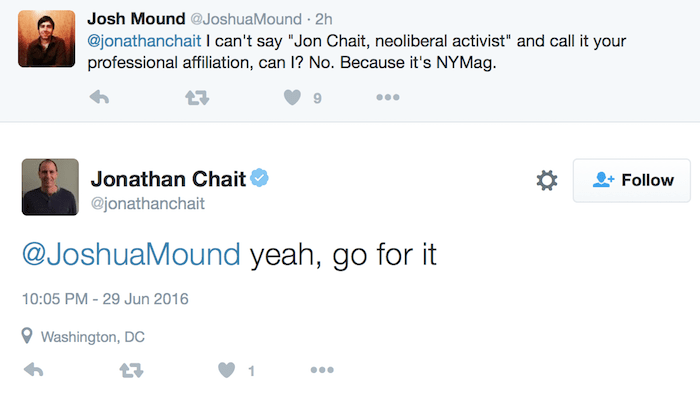 "Jonathan Chait, alleged journalist, approves of label ""neoliberal activist"""