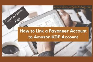 how to link a payoneer account to kdp in bennyselfpublishing payoneer account to amazon