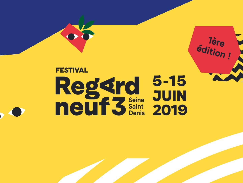 Regard Neuf3 - Festival en Seine-Saint-Denis