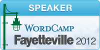 I'm a presenter at WordCamp Fayetteville 2012