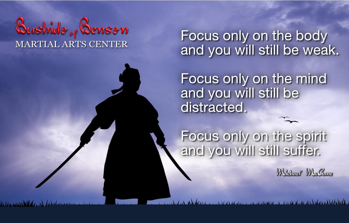 Focus Equally On Mind Body Spirit Bushido Of Benson