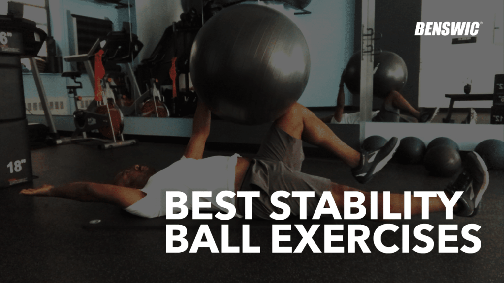 Best Stability Ball Exercises Benswic